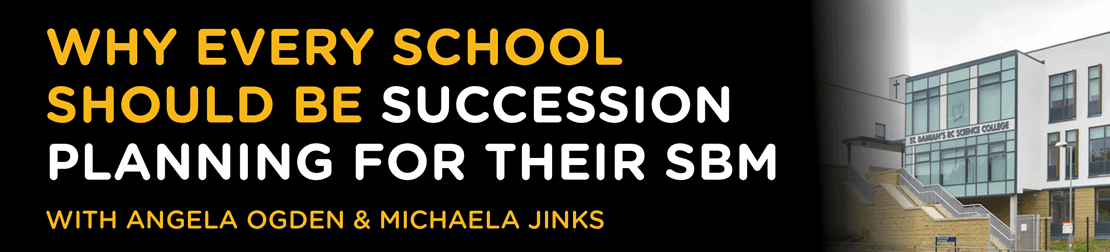 Why every school should be succession planning for their SBM with Angela Ogden and Michaela Jinks